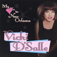 Vicki D'Salle - My Heart's in New Orleans